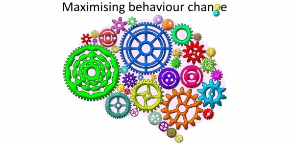 MAXIMISING BEHAVIOUR CHANGE