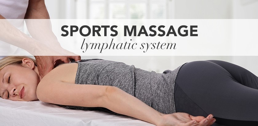 SPORTS MASSAGE: THE LYMPHATIC SYSTEM