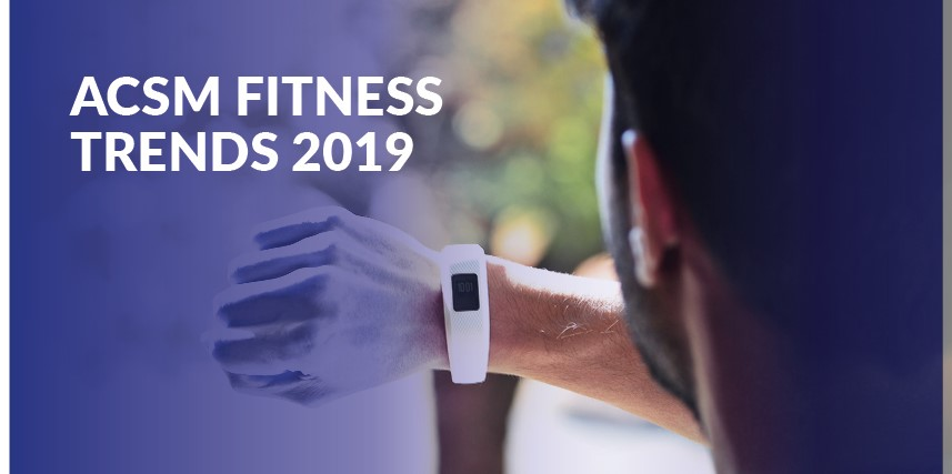 RESULTS OF THE WORLDWIDE SURVEY OF FITNESS TRENDS FOR 2019