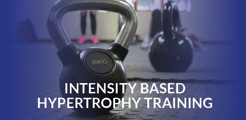 INTENSITY-BASED HYPERTROPHY TRAINING