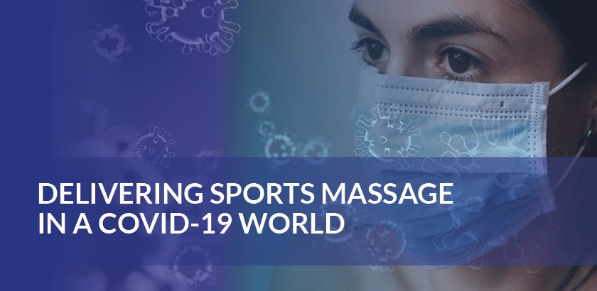DELIVERING SPORTS MASSAGE IN A COVID-19 WORLD