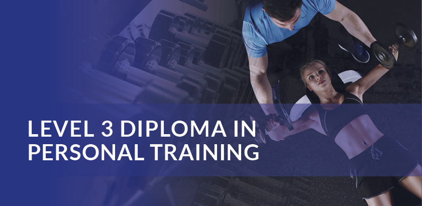 LEVEL 3 DIPLOMA IN PERSONAL TRAINING