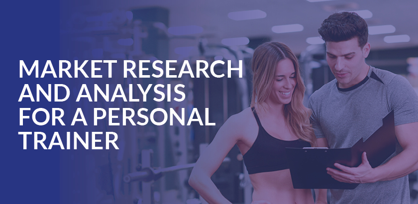 MARKET RESEARCH AND ANALYSIS FOR A PERSONAL TRAINER